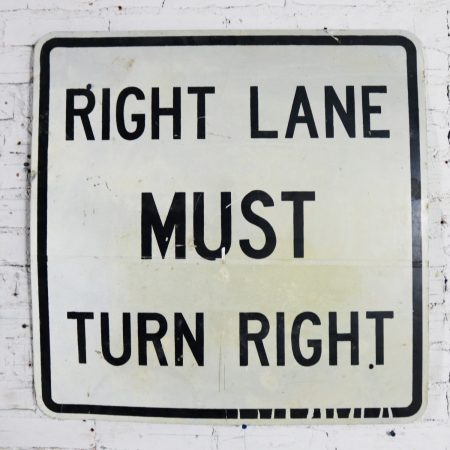 Vintage Right Lane Must Turn Right Large Steel Traffic Sign